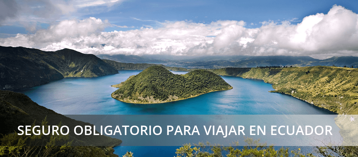 Seguro de viaje obligatorio-Ecuador